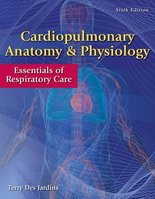 Cardiopulmonary Anatomy & Physiology By Des Jardins, Terry